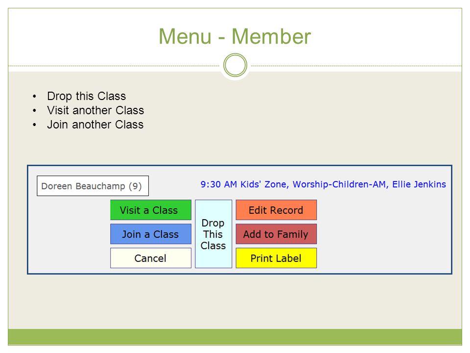 Menu - Member Drop this Class Visit another Class Join another Class