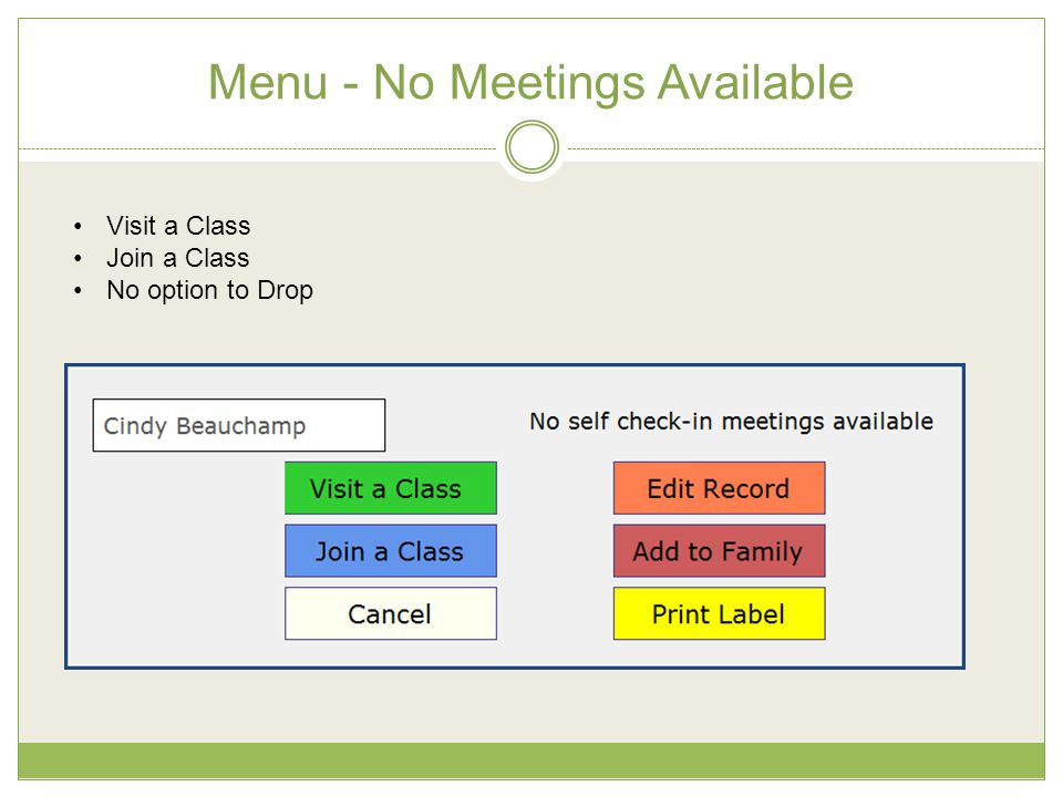 Menu - No Meetings Available Visit a Class Join a Class No option to Drop