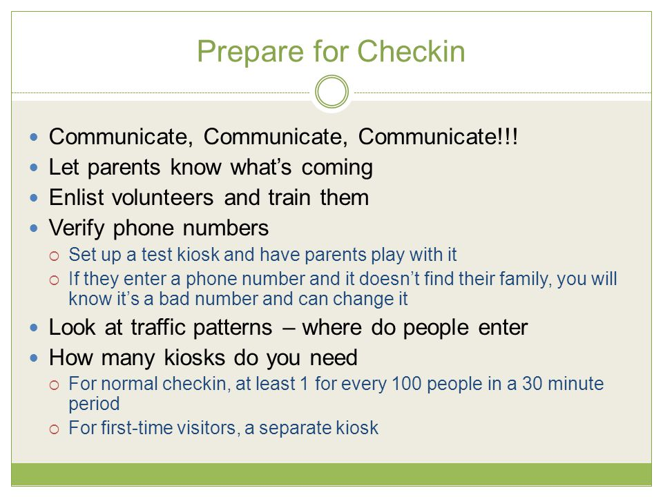 Prepare for Checkin Communicate, Communicate, Communicate!!.