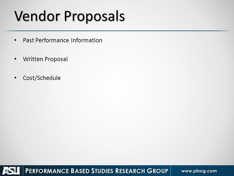 Vendor Proposals Past Performance Information Written Proposal Cost/Schedule