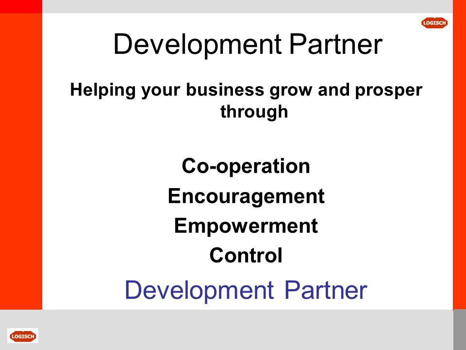 Development Partner Helping your business grow and prosper through Co-operation Encouragement Empowerment Control Development Partner