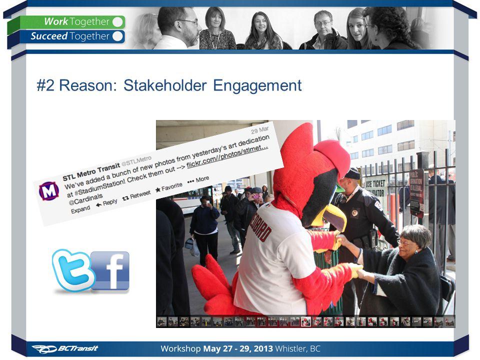 #2 Reason: Stakeholder Engagement