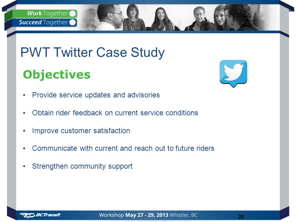 29 Objectives Provide service updates and advisories Obtain rider feedback on current service conditions Improve customer satisfaction Communicate with current and reach out to future riders Strengthen community support PWT Twitter Case Study