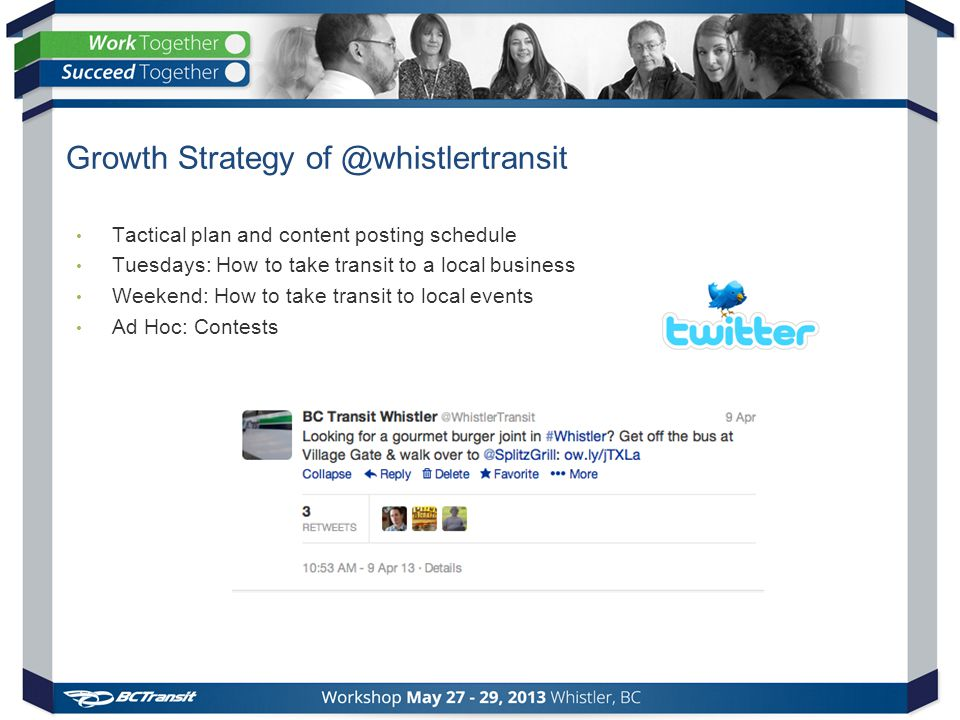 Growth Strategy of @whistlertransit Tactical plan and content posting schedule Tuesdays: How to take transit to a local business Weekend: How to take