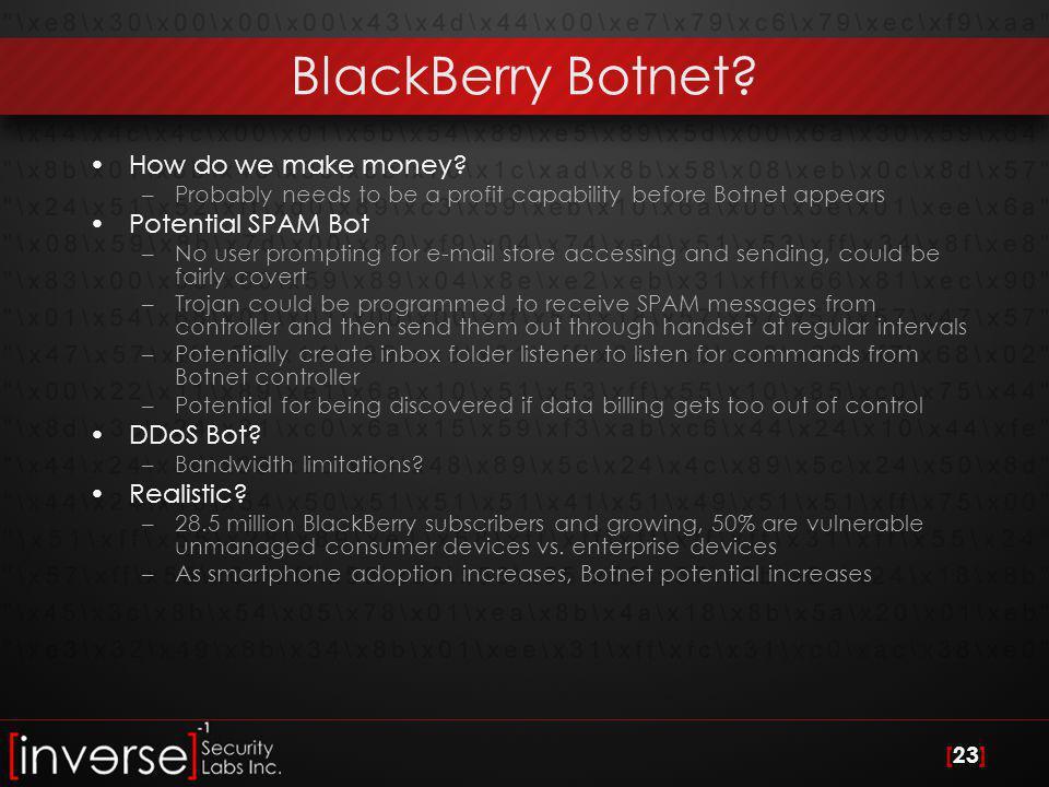 [23] BlackBerry Botnet. How do we make money.