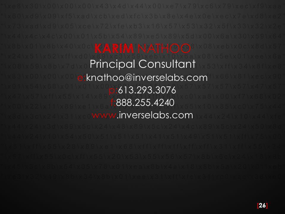 [26] KARIM NATHOO Principal Consultant e:knathoo@inverselabs.com p:613.293.3076 f:888.255.4240 www.inverselabs.com