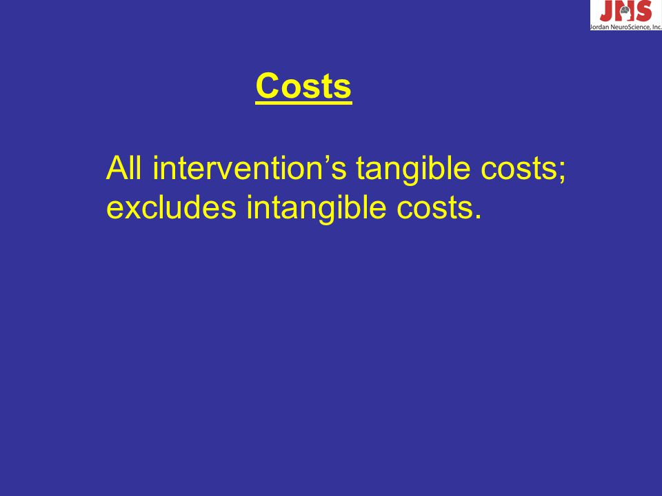 All intervention's tangible costs; excludes intangible costs. Costs