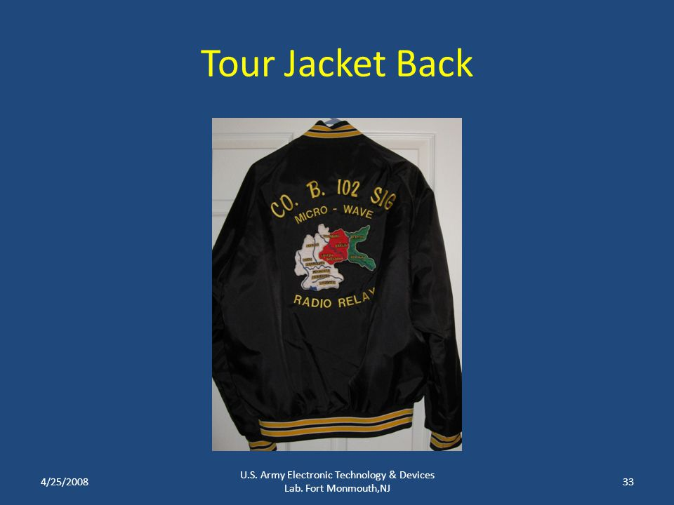 Tour Jacket Back 4/25/2008 U.S. Army Electronic Technology & Devices Lab. Fort Monmouth,NJ 33