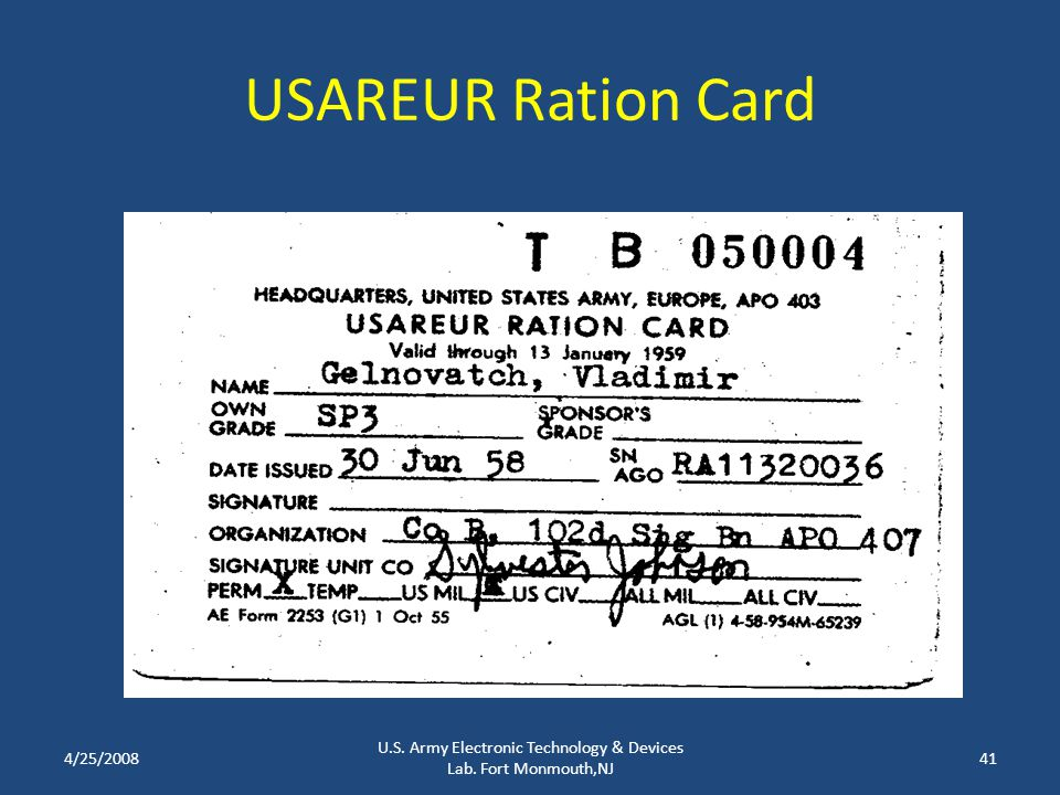 USAREUR Ration Card 4/25/2008 U.S. Army Electronic Technology & Devices Lab. Fort Monmouth,NJ 41