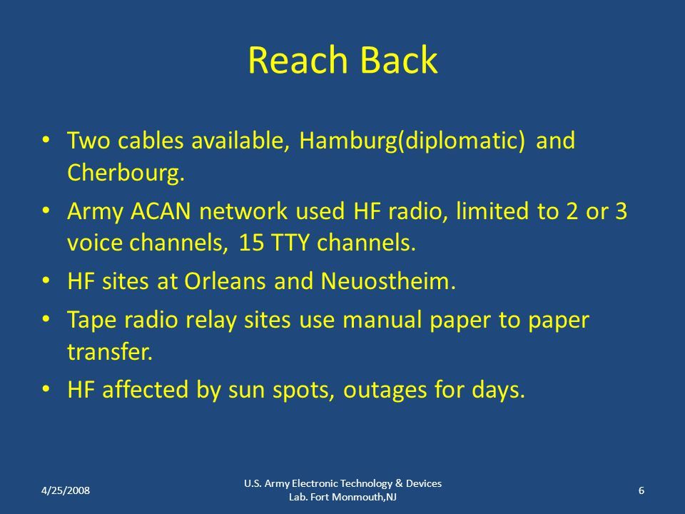 Reach Back Two cables available, Hamburg(diplomatic) and Cherbourg.