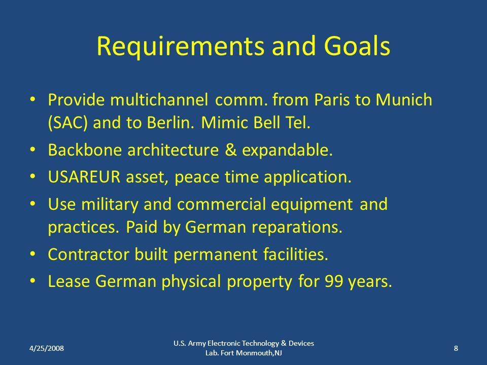 Requirements and Goals Provide multichannel comm. from Paris to Munich (SAC) and to Berlin.