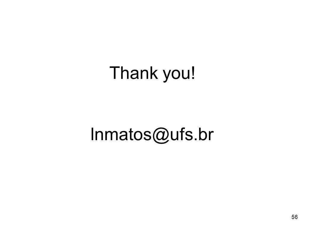 56 Thank you! lnmatos@ufs.br