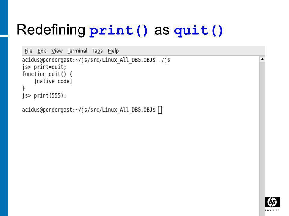 Redefining print() as quit()