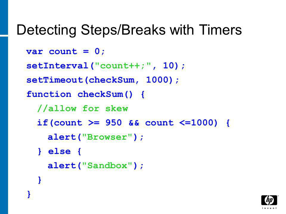 Detecting Steps/Breaks with Timers var count = 0; setInterval(