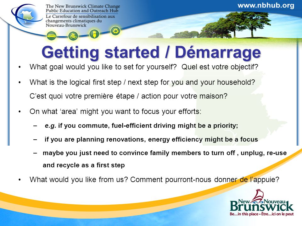 Getting started / Démarrage What goal would you like to set for yourself.