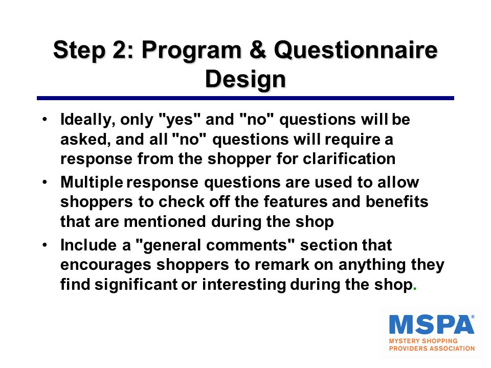 Step 2: Program & Questionnaire Design Ideally, only