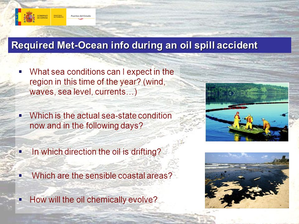 Required Met-Ocean info during an oil spill accident  What sea conditions can I expect in the region in this time of the year.