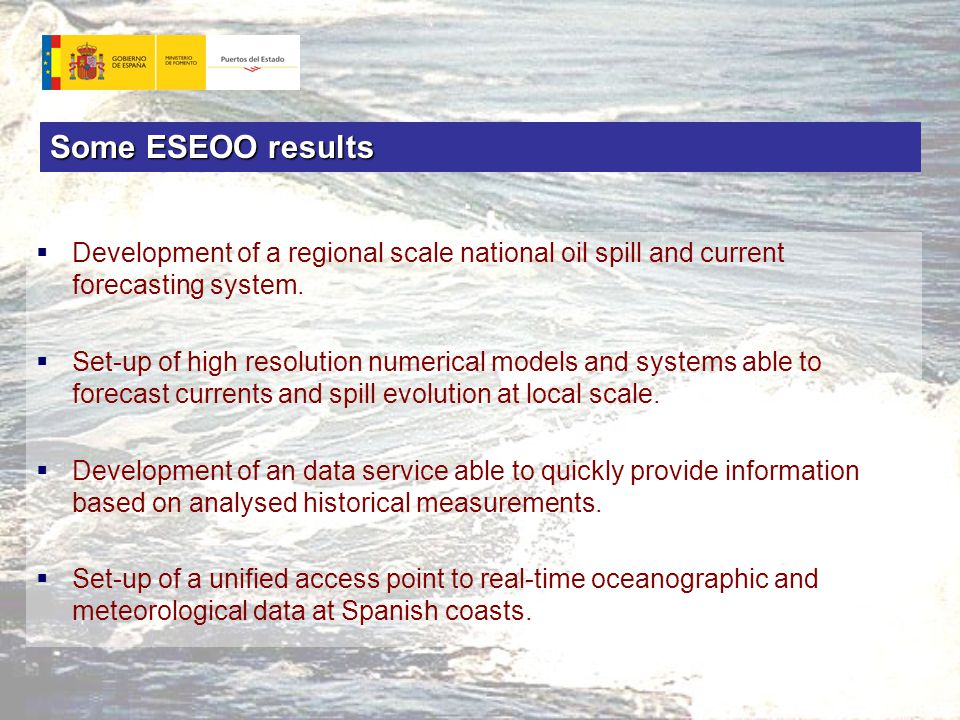 Some ESEOO results  Development of a regional scale national oil spill and current forecasting system.
