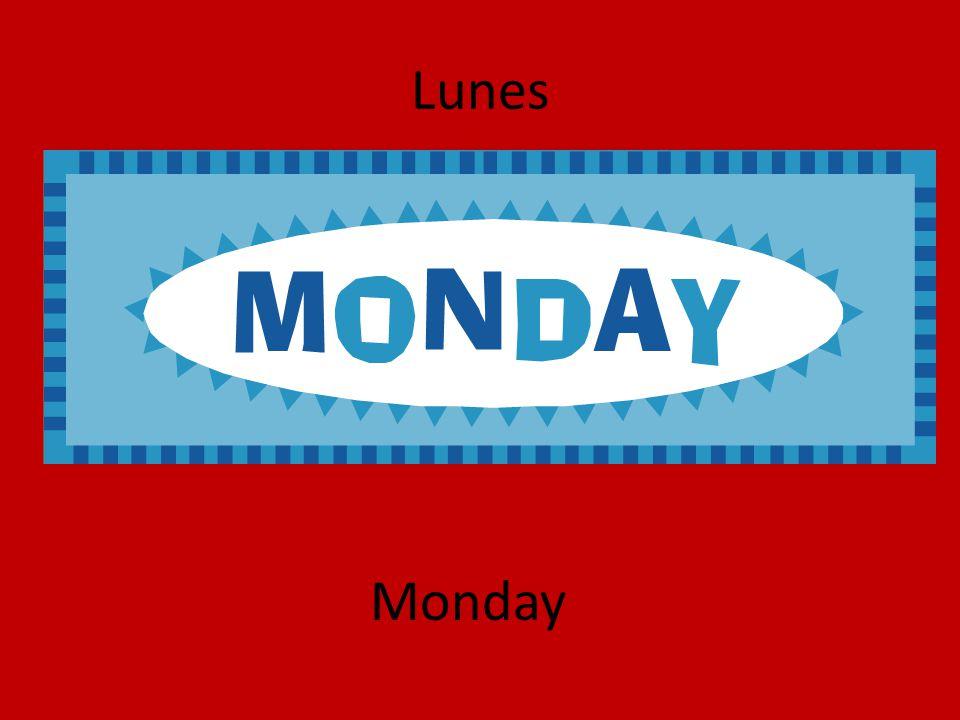 Lunes Monday