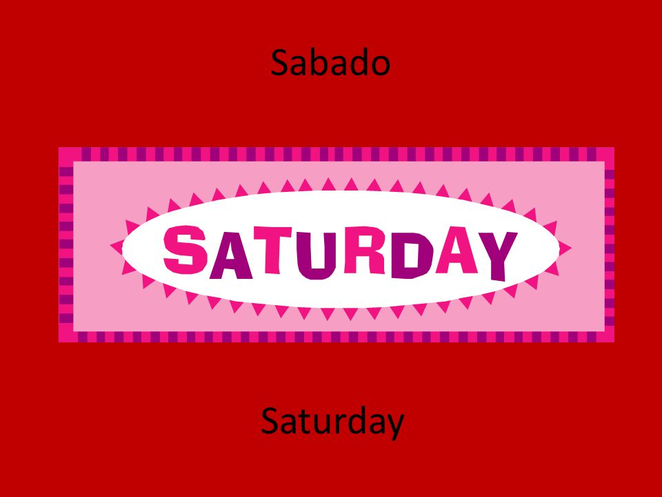 Sabado Saturday