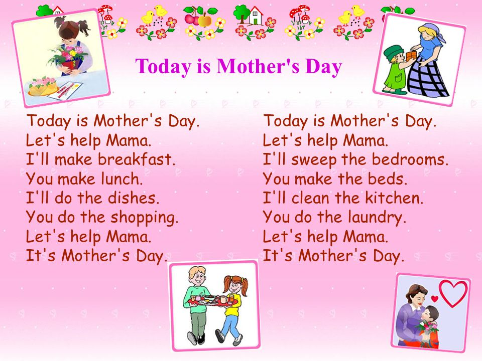 Today is Mother s Day Today is Mother s Day.Let s help Mama.