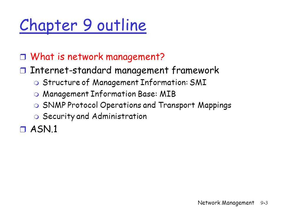 Network Management9-3 Chapter 9 outline r What is network management.