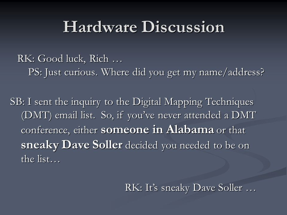 Hardware Discussion RK: Good luck, Rich … PS: Just curious.