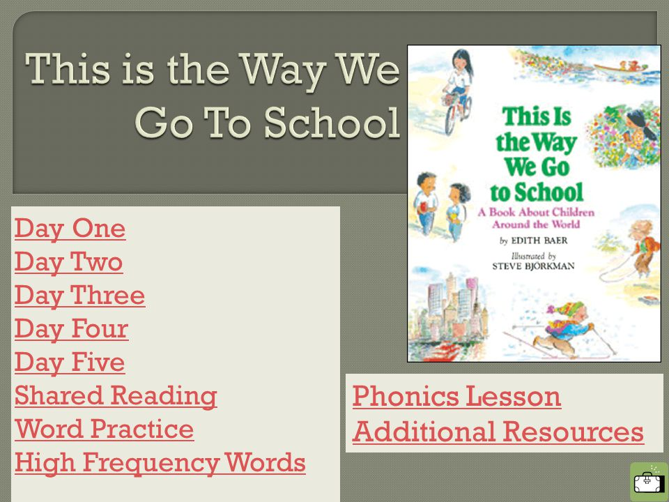 Day One Day Two Day Three Day Four Day Five Shared Reading Word Practice High Frequency Words Phonics Lesson Additional Resources