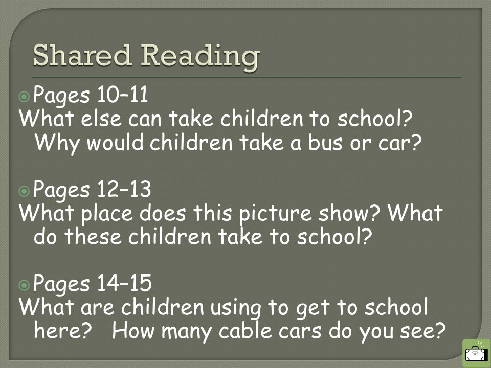  Pages 10–11 What else can take children to school.