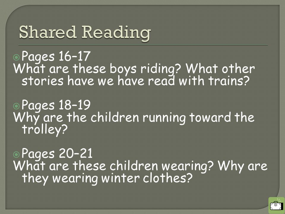  Pages 16–17 What are these boys riding. What other stories have we have read with trains.