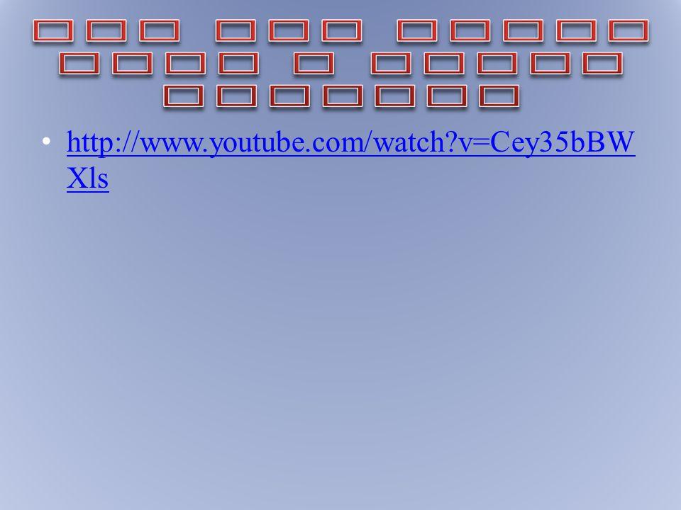 http://www.youtube.com/watch?v=Cey35bBW Xls http://www.youtube.com/watch?v=Cey35bBW Xls