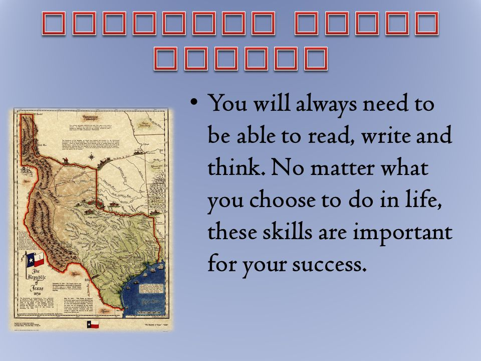 You will always need to be able to read, write and think.