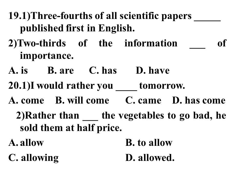 19.1)Three-fourths of all scientific papers _____ published first in English.