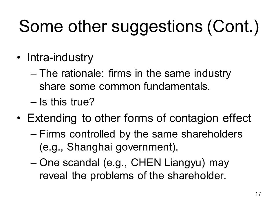 17 Some other suggestions (Cont.) Intra-industry –The rationale: firms in the same industry share some common fundamentals.