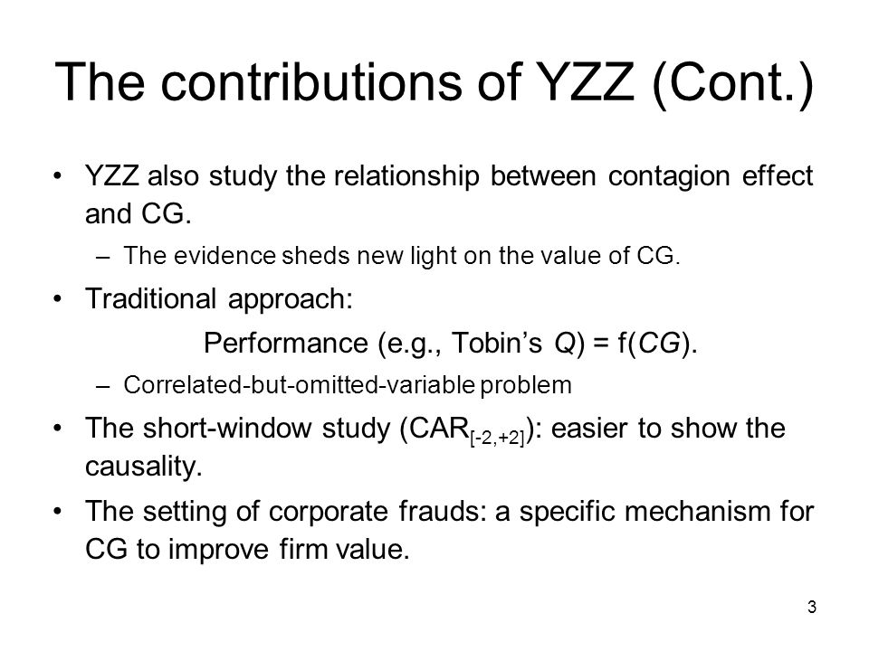3 The contributions of YZZ (Cont.) YZZ also study the relationship between contagion effect and CG.
