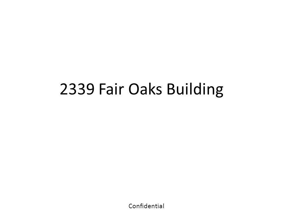 2339 Fair Oaks Building Confidential
