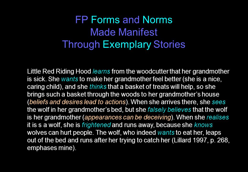 FP Forms and Norms Made Manifest Through Exemplary Stories Little Red Riding Hood learns from the woodcutter that her grandmother is sick.