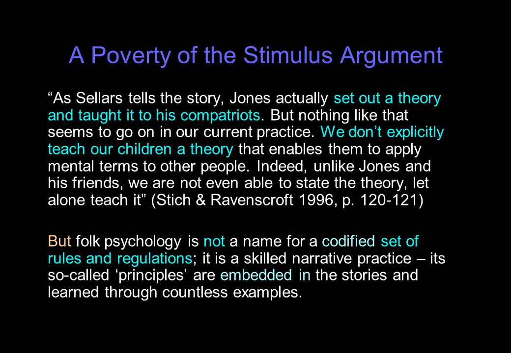 A Poverty of the Stimulus Argument As Sellars tells the story, Jones actually set out a theory and taught it to his compatriots.