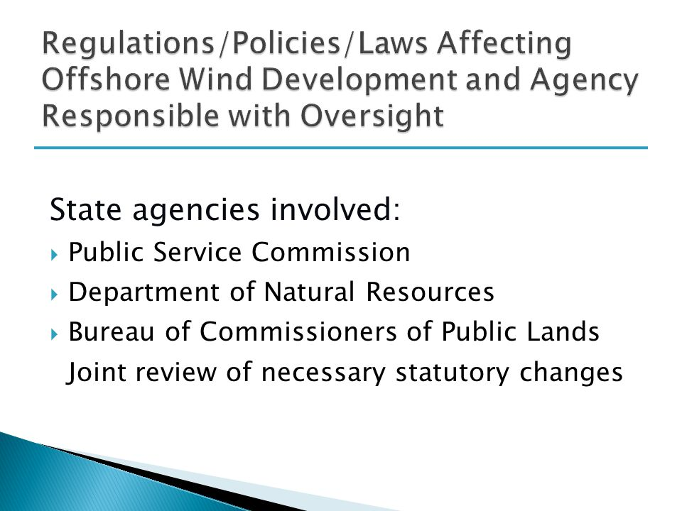 State agencies involved:  Public Service Commission  Department of Natural Resources  Bureau of Commissioners of Public Lands Joint review of necessary statutory changes