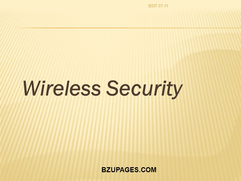 BZUPAGES.COM Wireless Security BSIT 07-11
