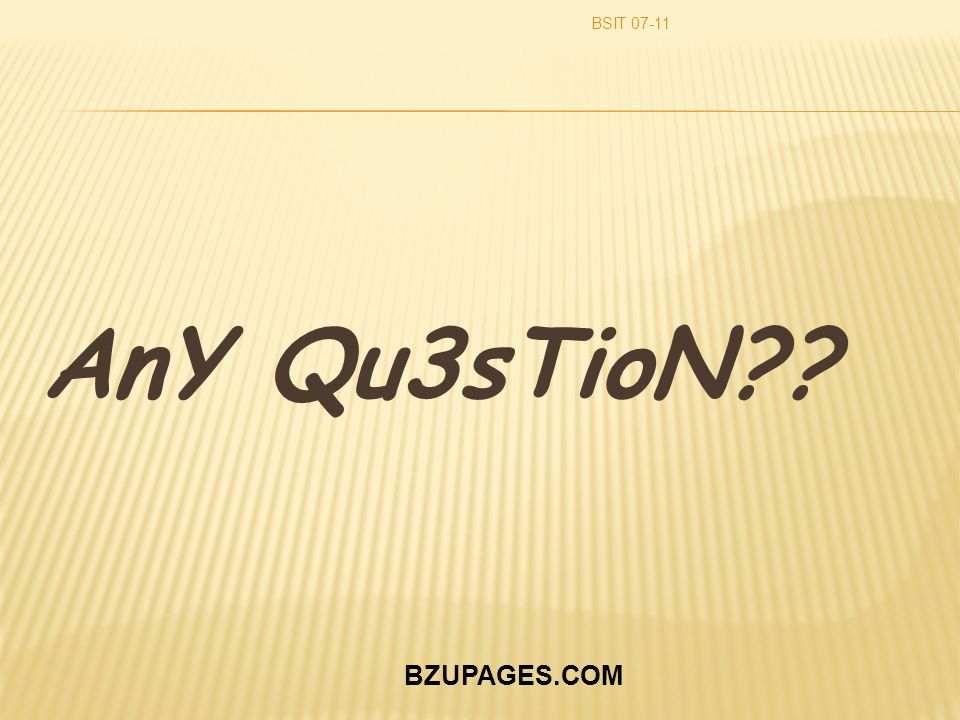 BZUPAGES.COM AnY Qu3sTioN?? BSIT 07-11