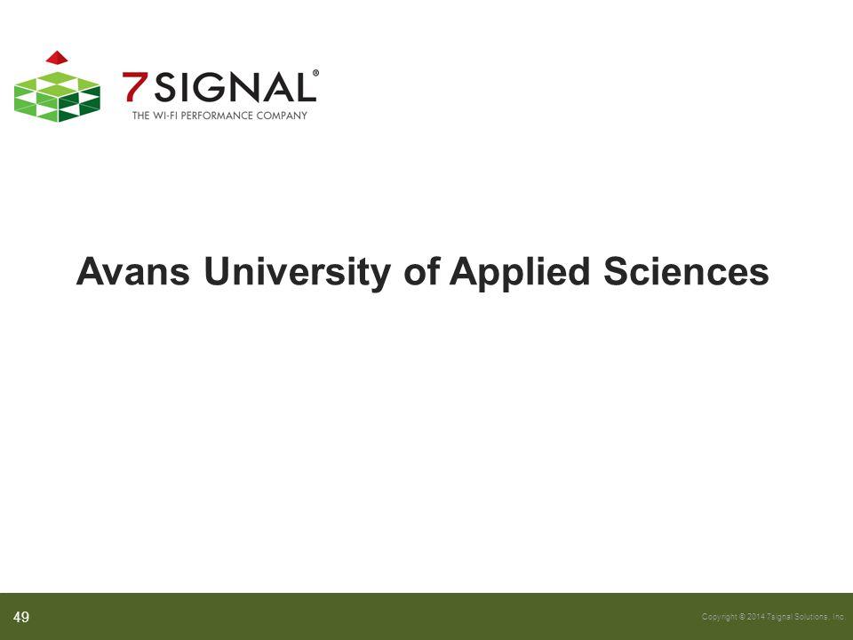 Copyright © 2014 7signal Solutions, Inc. Avans University of Applied Sciences 49