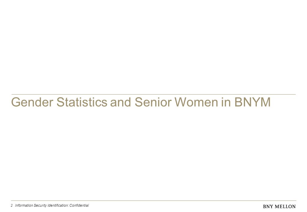 2 Gender Statistics and Senior Women in BNYM