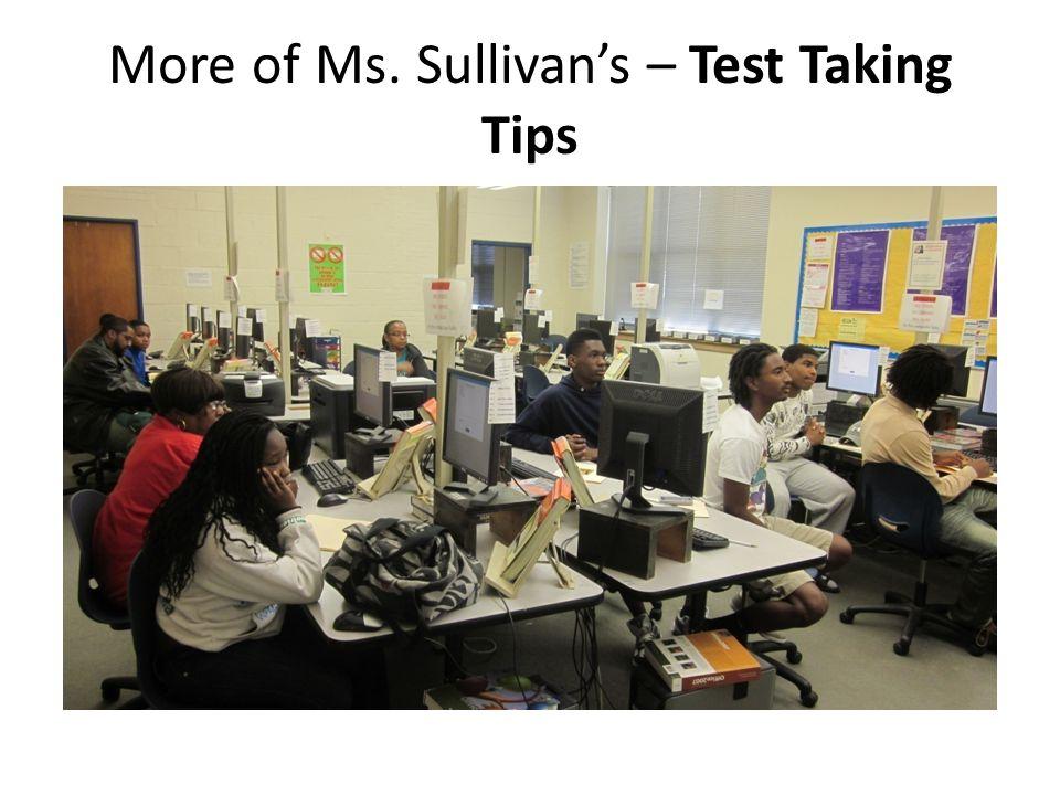 More of Ms. Sullivan's – Test Taking Tips