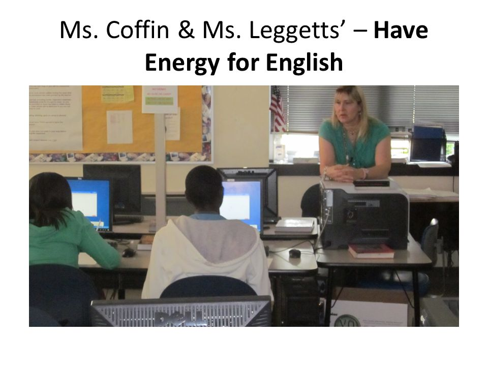Ms. Coffin & Ms. Leggetts' – Have Energy for English