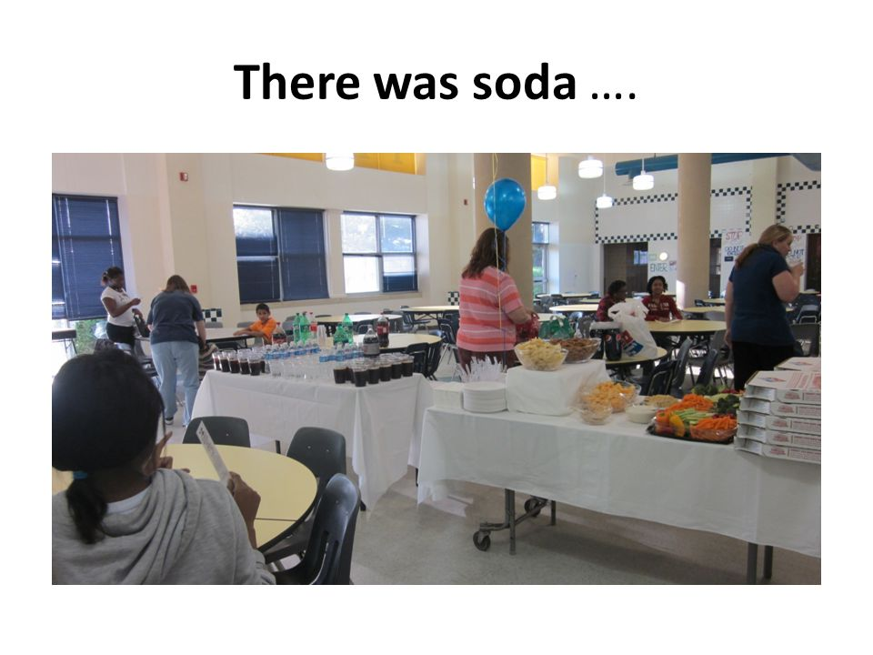 There was soda ….