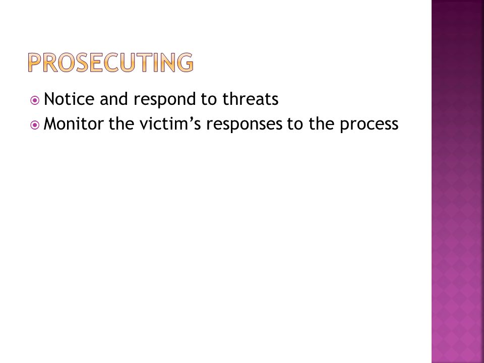  Notice and respond to threats  Monitor the victim's responses to the process