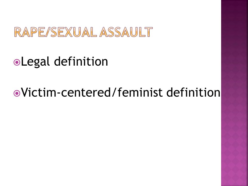  Legal definition  Victim-centered/feminist definition