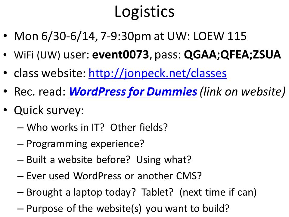 Logistics Mon 6/30-6/14, 7-9:30pm at UW: LOEW 115 WiFi (UW) user: event0073, pass: QGAA;QFEA;ZSUA class website: http://jonpeck.net/classeshttp://jonpeck.net/classes Rec.