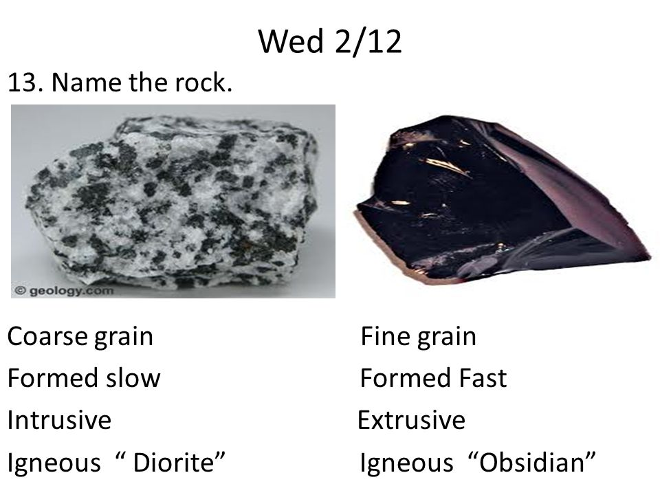 Wed 2/12 13. Name the rock.